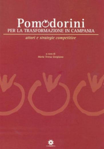 Pomodorini per la trasformazione in Campania - M. T. Gorgitano |