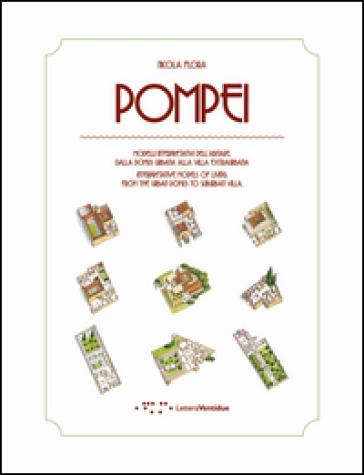 Pompei. Modelli interpretativi dell'abitare. Dalla domus urbana alla villa extraurbana. Ediz. italiana e inglese - Nicola Flora |