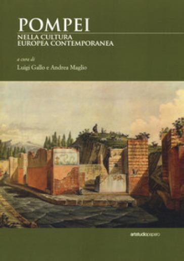 Pompei nella cultura europea contemporanea - L. Gallo  
