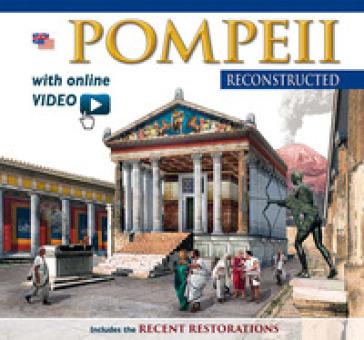 Pompei ricostruita. Ediz. inglese. Con video scaricabile online