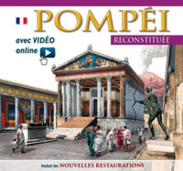 Pompei ricostruita. Ediz. francese. Con video scaricabile online