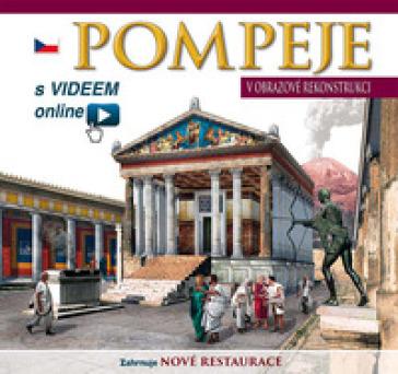 Pompei ricostruita. Ediz. ceco. Con video scaricabile online