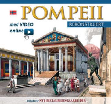 Pompei ricostruita. Ediz. norvegese. Con video scaricabile online