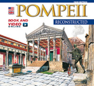 Pompei ricostruita. Ediz. inglese. Con video online