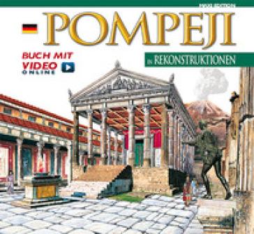 Pompei ricostruita. Maxi edition. Ediz. tedesca. Con video scaricabile online
