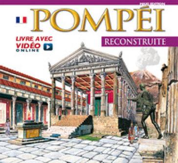 Pompei ricostruita. Maxi edition. Ediz. francese. Con video scaricabile online