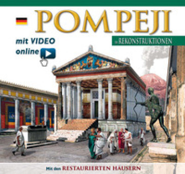 Pompeji in rekonstruktionen. Con video scaricabile online