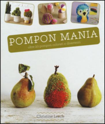 Pompon mania - Christine Leech |