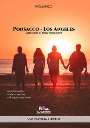 Ponsacco-Los Angeles. Sulle tracce di Bruce Springsteen - Valentina Gerini   Kritjur.org