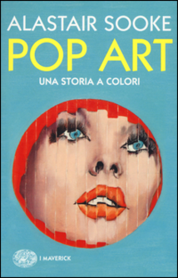 Pop art. Una storia a colori - Alastair Sooke | Jonathanterrington.com