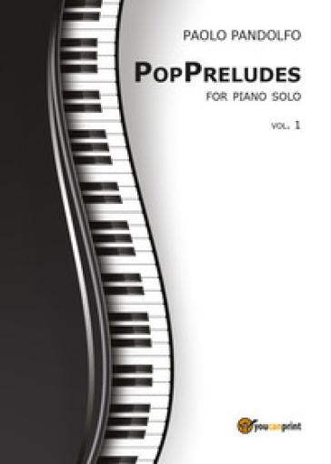 PopPreludes. For piano solo. 1. - PAOLO PANDOLFO | Rochesterscifianimecon.com