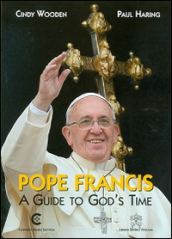 Pope Francis. A guide to God