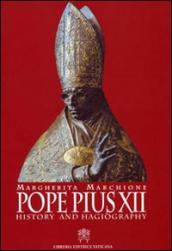 Pope Pius XII. History and hagiography