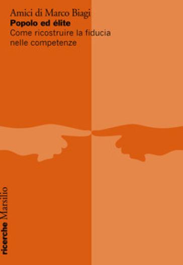 Popolo ed élite. Come ricostruire la fiducia nelle competenze - Amici di Marco Biagi | Thecosgala.com