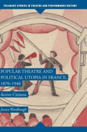 Popular Theatre and Political Utopia in France, 1870-1940