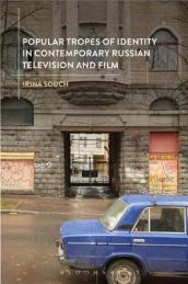 Popular Tropes of Identity in Contemporary Russian Television and Film