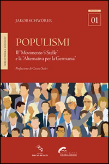 Populismi. Il «Movimento 5 Stelle» e la «Alternativa per la Germania» - Jakob Schworer |