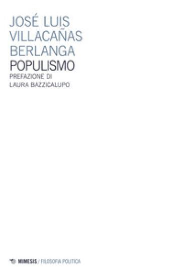 Populismo - José Luis Villacanas Berlanga   Rochesterscifianimecon.com