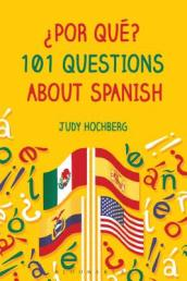 ?Por que? 101 Questions About Spanish