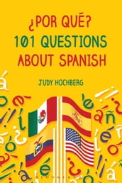 Por qué? 101 Questions About Spanish