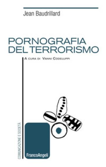 Pornografia del terrorismo - Jean Baudrillard pdf epub