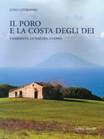 Il Poro e la costa degli Dei. L'ambiente, la natura, l'uomo - Luigi Cotroneo |