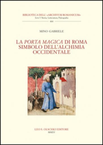 La Porta Magica di Roma Simbolo dell'alchimia occidentale - Mino Gabriele   Thecosgala.com