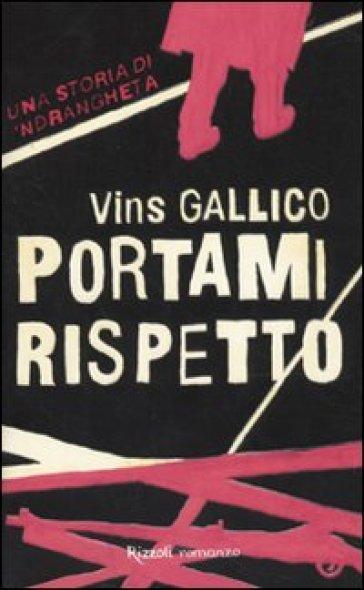 Portami rispetto - Vins Gallico  