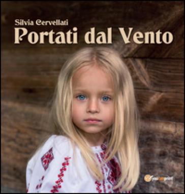 Portati dal vento - Silvia Cervellati |