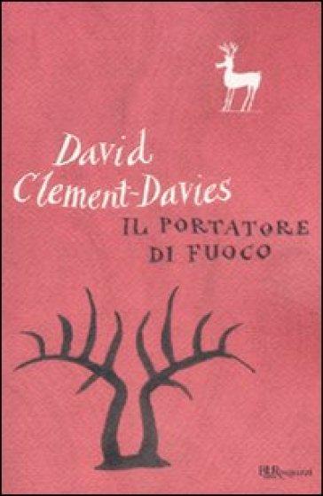 Portatore di fuoco (Il) - David Clement-Davies   Rochesterscifianimecon.com