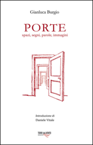 Porte. Spazi, segni, parole, immagini - Gianluca Burgio pdf epub