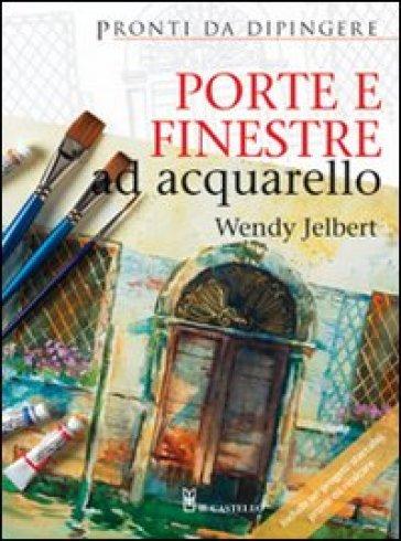 Porte e finestre ad acquarello - Wendy Jelbert | Rochesterscifianimecon.com