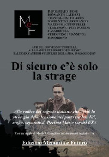 Portella, alla radice del segreto italiano. Atti del Convegno (Palermo, 19 maggio 2017)