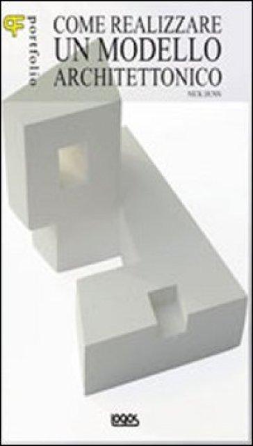 Portfolio. Come realizzare un modello architettonico - David Dernie | Ericsfund.org