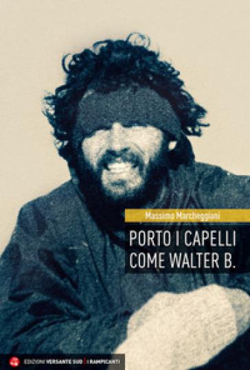 Porto i capelli come Walter B. - Massimo Marcheggiani | Rochesterscifianimecon.com