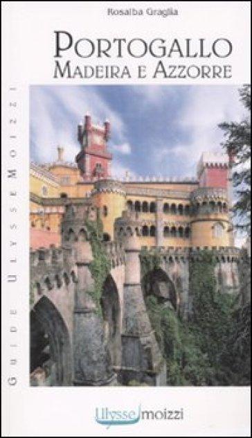Portogallo, Madeira e Azzorre - Rosalba Graglia   Rochesterscifianimecon.com