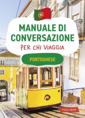 Portoghese. Manuale di conversazione per chi viaggia - C. M. Domingues Santos  