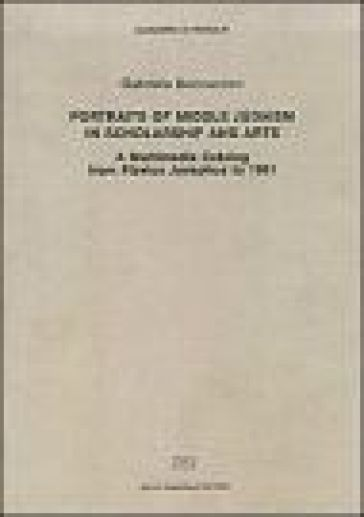 Portraits of middle judaism in scholarship and arts. A multimedia catalog from Flavius Josephus to 1991 - Gabriele Boccaccini |