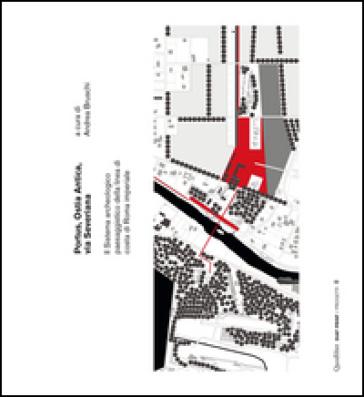 Portus, Ostia antica, via Severiana. Il sistema archeologico paesaggistico della linea di costa di Roma imperiale - A. Bruschi |