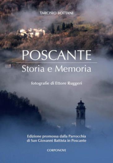 Poscante. Storia e memoria - Tarcisio Bottani |