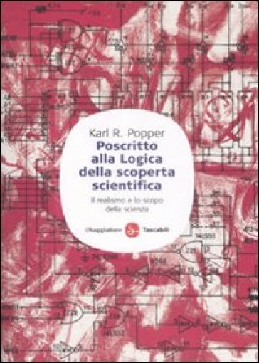 Poscritto alla logica della scoperta scientifica. Il realismo e lo scopo della scienza - Karl R. Popper | Jonathanterrington.com