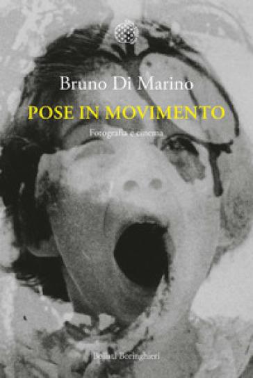 Pose in movimento. Fotografia e cinema - Bruno Di Marino pdf epub