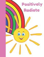 Positively Radiate