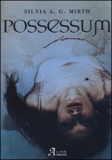 Possessum - Silvia A. Mirth  