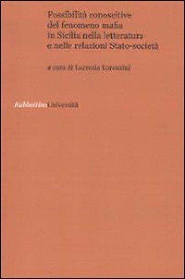 Possibilità conoscitive del fenomeno mafia in Sicilia nella letteratura e nelle relazioni Stato-società - L. Lorenzini | Jonathanterrington.com