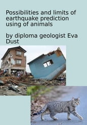 Possibilities and limits of earthquake prediction using of animals