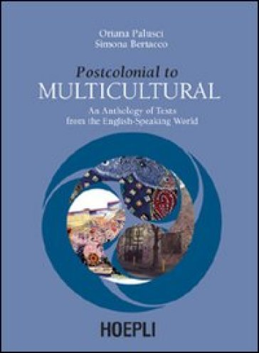 Postcolonial to Multicultural. An anthology of texts from the english-speaking world
