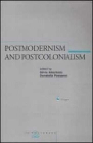 Postmodernism and postcolonialism - Silvia Albertazzi |