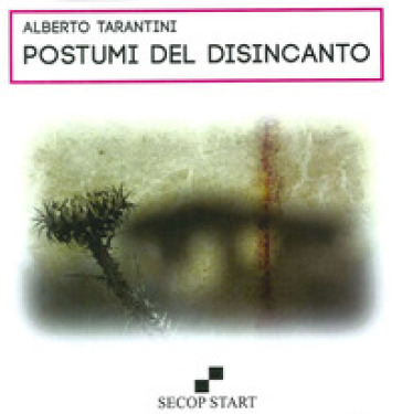 Postumi del disincanto - Alberto Tarantini | Kritjur.org