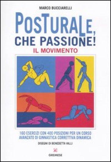 Posturale, che passione! Il movimento - Marco Bucciarelli | Ericsfund.org